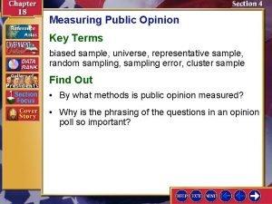 Measuring Public Opinion Key Terms biased sample universe