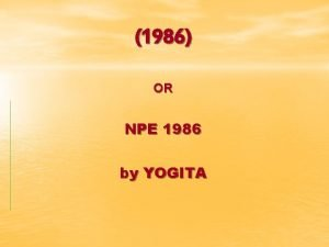 1986 OR NPE 1986 by YOGITA NEED ENABLE