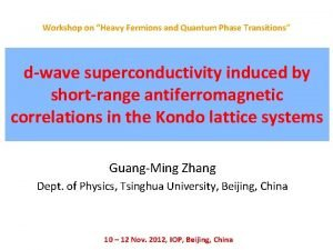 Workshop on Heavy Fermions and Quantum Phase Transitions