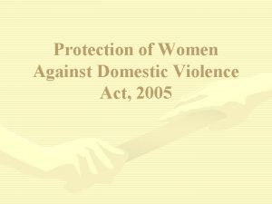 Protection of Women Against Domestic Violence Act 2005