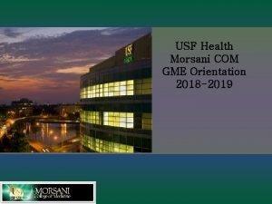 U USF Health Morsani COM GME Orientation 2018