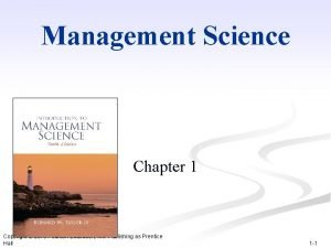 Management Science Chapter 1 Copyright 2010 Pearson Education