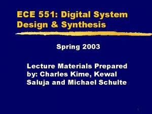 ECE 551 Digital System Design Synthesis Spring 2003