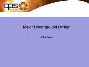 Major Underground Design John Perez Underground Engineering Design