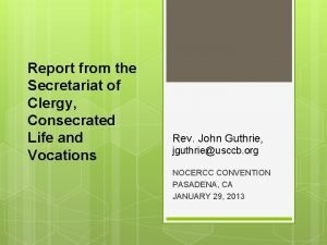 Report from the Secretariat of Clergy Consecrated Life