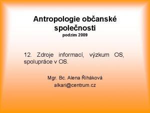Antropologie obansk spolenosti podzim 2009 12 Zdroje informac