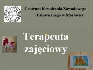 Centrum Ksztacenia Zawodowego i Ustawicznego w Morawicy Terapeuta