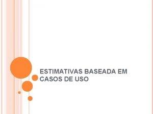 ESTIMATIVAS BASEADA EM CASOS DE USO TIPOS DE