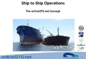 Ship to Ship Operations The online STS net