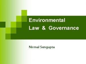 Environmental Law Governance Nirmal Sengupta ENVIRONMENTAL LAW 1
