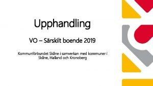 Upphandling VO Srskilt boende 2019 Kommunfrbundet Skne i