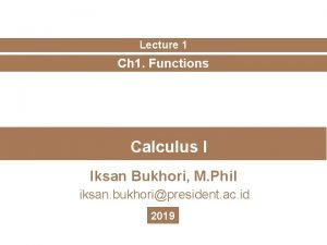 Lecture 1 Ch 1 Functions Calculus I Iksan