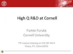 TTC CW 2013 High Q RD at Cornell