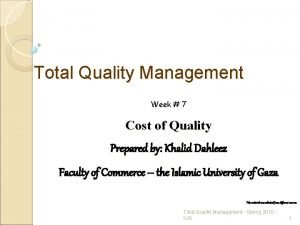 Total Quality Management Week 7 Cost of Quality