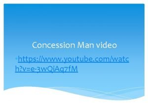 Concession Man video https www youtube comwatc h