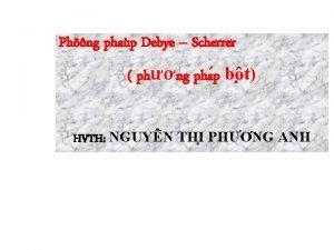 Phng phap Debye Scherrer phng pha p b