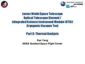 James Webb Space Telescope Optical Telescope Element Integrated