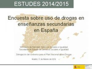 ESTUDES 20142015 Encuesta sobre uso de drogas en