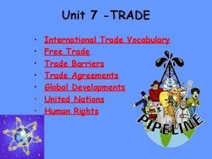 Unit 7 TRADE International Trade Vocabulary Free Trade