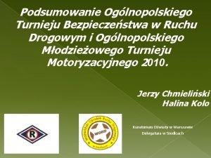 Podsumowanie Oglnopolskiego Turnieju Bezpieczestwa w Ruchu Drogowym i