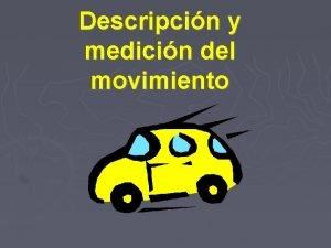 Descripcin y medicin del movimiento El movimiento Movimientodecimos