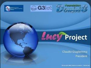Project Claudio Giugliemma President Copyright 2010 Dominic Foundation