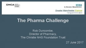 Greater Manchester Cancer Vanguard Innovation The Pharma Challenge