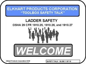 ELKHART PRODUCTS CORPORATION TOOLBOX SAFETY TALK LADDER SAFETY