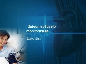 Betegmegfigyel monitorizls Szab Elza A monitorozs defincija A