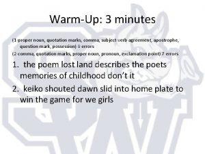WarmUp 3 minutes 1 proper noun quotation marks