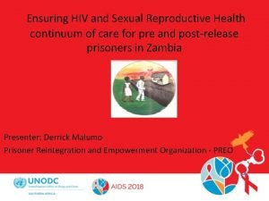 Ensuring HIV and Sexual Reproductive Health continuum of
