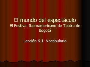 El mundo del espectculo El Festival Iberoamericano de