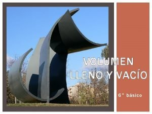 VOLUMEN LLENO Y VACO 6 bsico Aplicar y