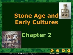 Stone Age and Early Cultures Chapter 2 Holt