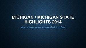 MICHIGAN MICHIGAN STATE HIGHLIGHTS 2014 https www youtube