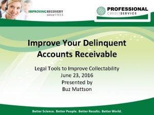 Improve Your Delinquent Accounts Receivable Legal Tools to