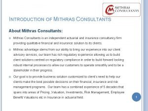 INTRODUCTION OF MITHRAS CONSULTANTS About Mithras Consultants Mithras