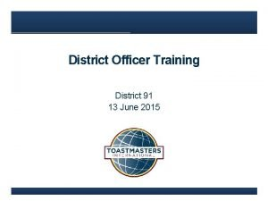 District Officer Training District 91 13 June 2015