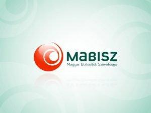 A MABISZ s a fogyasztk I MABISZ szervezeti
