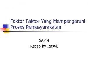 FaktorFaktor Yang Mempengaruhi Proses Pemasyarakatan SAP 4 Recap