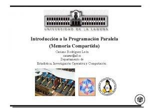 Introduccin a la Programacin Paralela Memoria Compartida Casiano