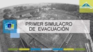 PRIMER SIMULACRO DE EVACUACIN PRIMER SIMULACRO DE EVACUACIN