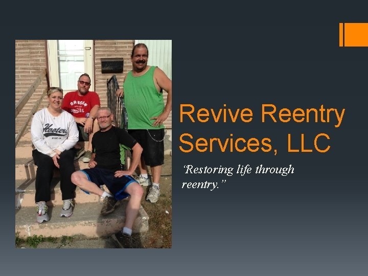 Revive Reentry Services LLC Restoring life through reentry