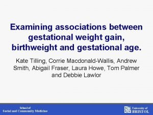 Examining associations between gestational weight gain birthweight and
