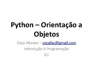 Python Orientao a Objetos Cea Moraes cecafacgmail com