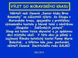 VLET DO MORAVSKHO KRASU Nkte nai lenov Senior