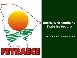 Agricultura Familiar e Trabalho Seguro Limoeiro do Norte