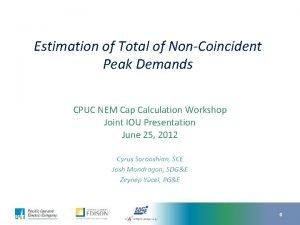 Estimation of Total of NonCoincident Peak Demands CPUC
