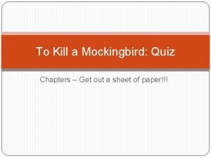 To Kill a Mockingbird Quiz Chapters Get out