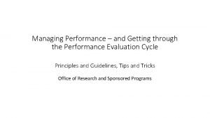Managing Performance and Getting through the Performance Evaluation